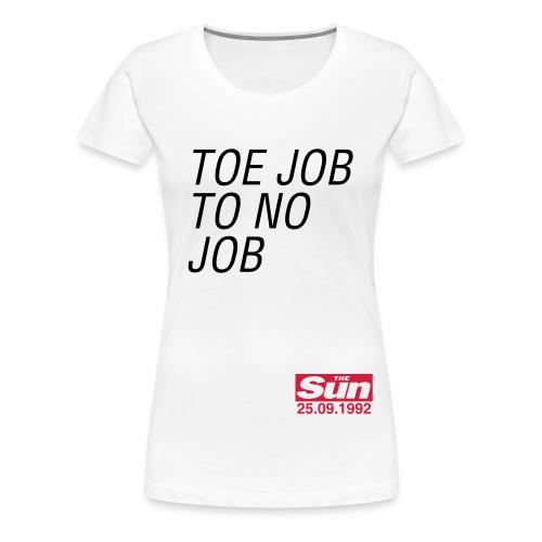 Toe Job to No Job 3 - Women's Premium T-Shirt