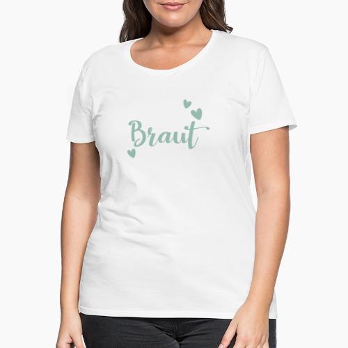 Braut-Schriftzug mit Herzen mintgrün - Women's Premium T-Shirt