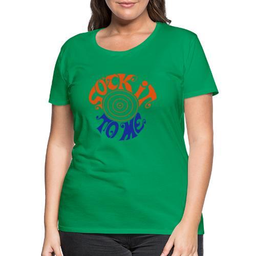 sock it to me - Women's Premium T-Shirt