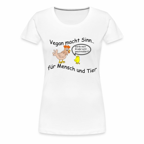 Vegan macht Sinn - Frauen Premium T-Shirt