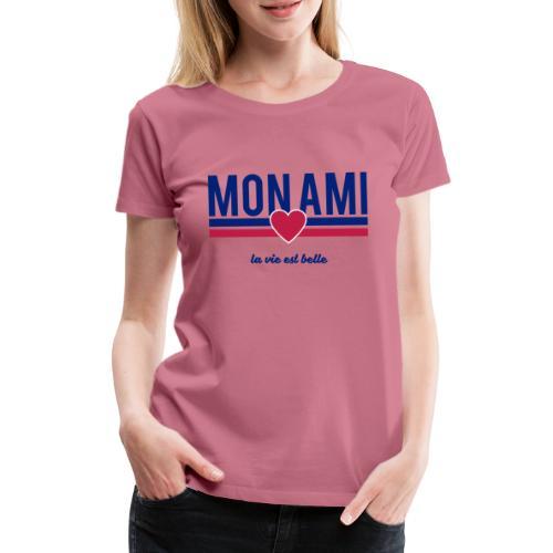 Mon Ami - Women's Premium T-Shirt