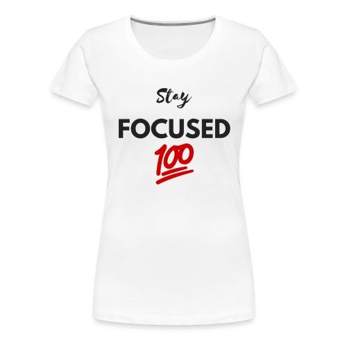 Stay FOCUSED BR - T-shirt Premium Femme