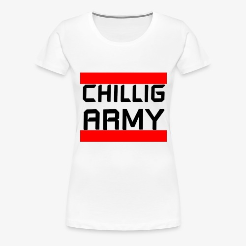 Chillig Army - Frauen Premium T-Shirt