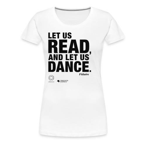 LET US READ   Bookish Merch - Frauen Premium T-Shirt