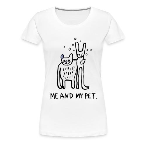 ME AND MY PET T-Shirt für die große Liebe - Frauen Premium T-Shirt
