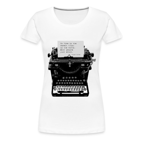 Oscar Wilde Quote on Old Remington 10 Typewriter - Women's Premium T-Shirt