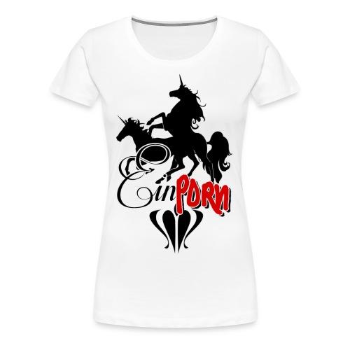 Einporn - Frauen Premium T-Shirt