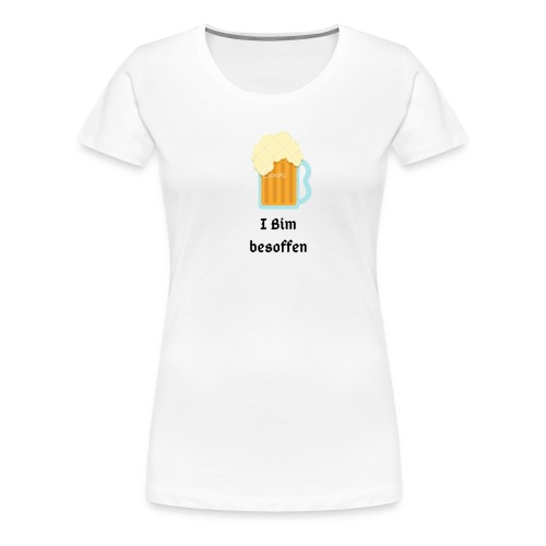 I Bim besoffen - Frauen Premium T-Shirt