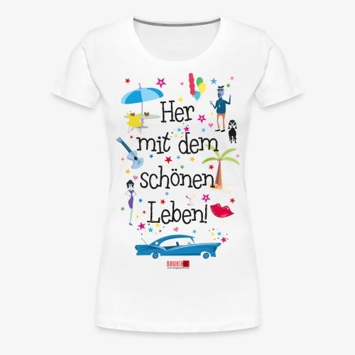 55 Her mit dem schönen Leben Margarita-Art - Frauen Premium T-Shirt