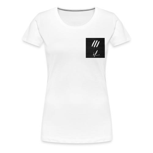if... DeafboyOne DrumboyOne BassboyOne - Women's Premium T-Shirt