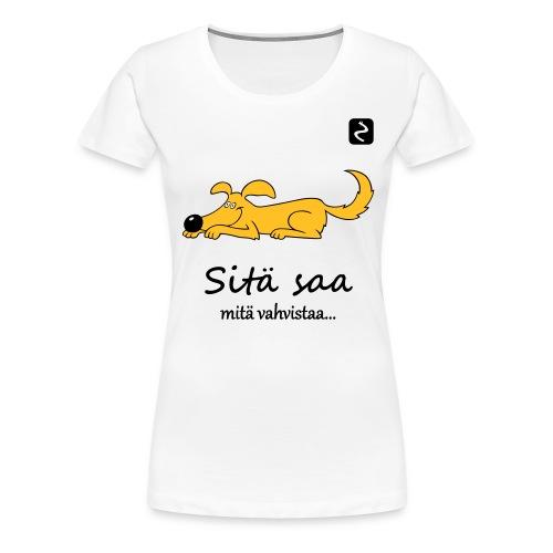 sita saa mita vahvistaa 3 s - Naisten premium t-paita
