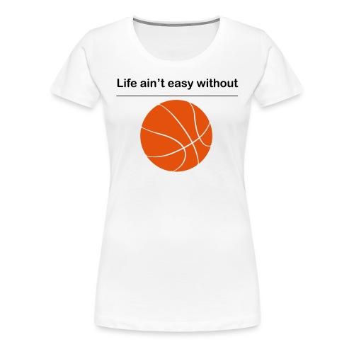 life_aint_easy - Frauen Premium T-Shirt