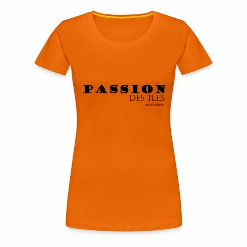 PASSION DES ILES - T-shirt Premium Femme