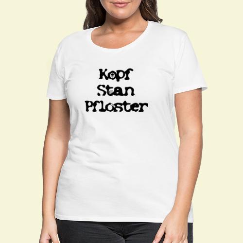 KopfStanPfloster - Frauen Premium T-Shirt