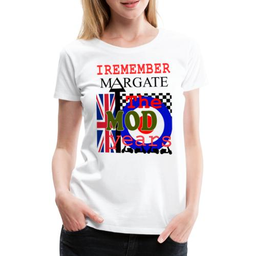 REMEMBER MARGATE - THE MOD YEARS 1960's - Women's Premium T-Shirt