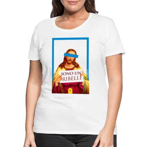 Sono un Ribelle - Maglietta Premium da donna