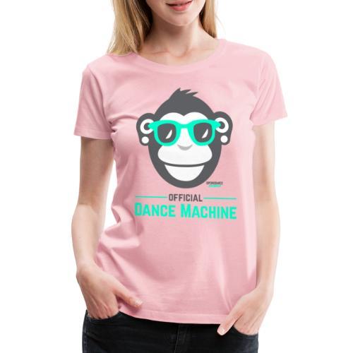 Official Dance Machine - Frauen Premium T-Shirt