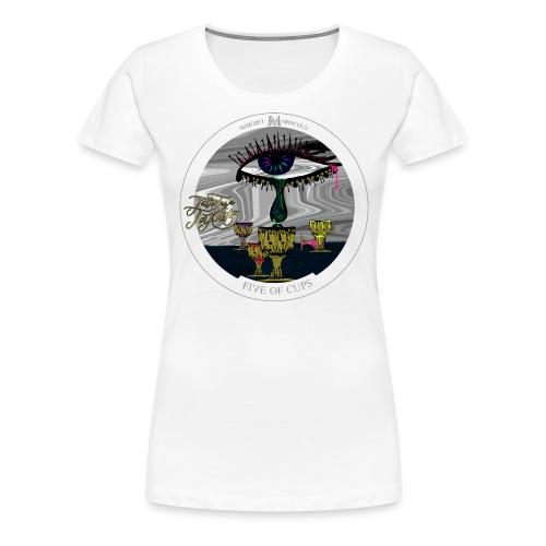 Five of Cups   Fünf der Kelche Tarot Karte - Frauen Premium T-Shirt