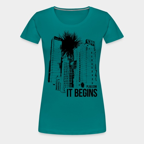 It begins Black - Women's Premium T-Shirt