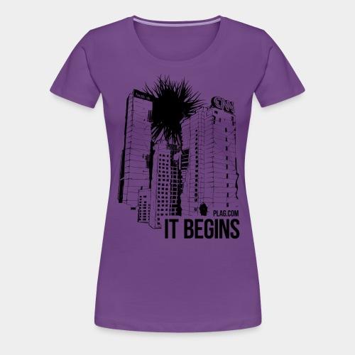 It begins Black - Women's Premium T-Shirt