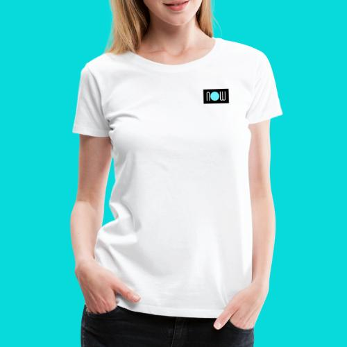 now - Frauen Premium T-Shirt