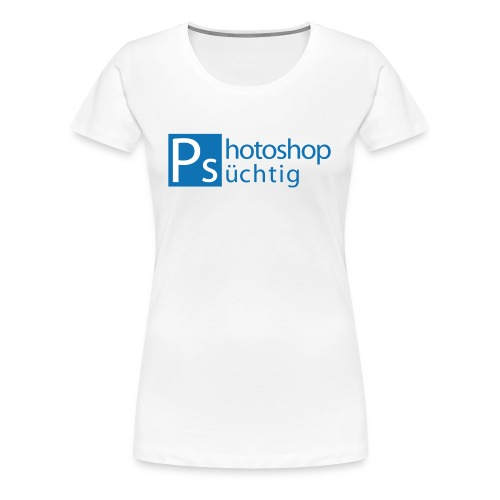 Photoshop suechtig PNG - Frauen Premium T-Shirt