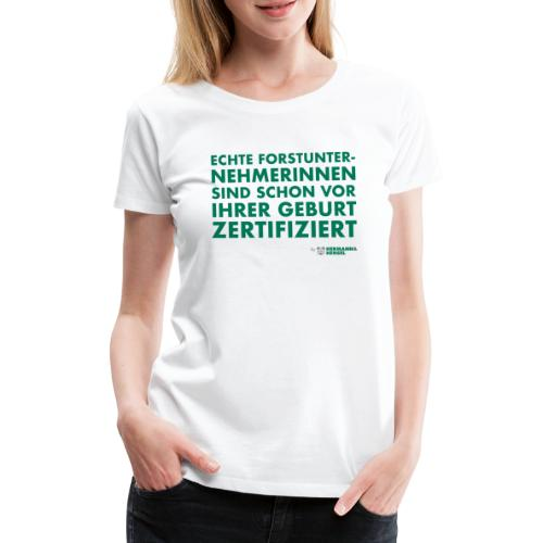 Forstunternehmerinnen   Zertifiziert - Frauen Premium T-Shirt