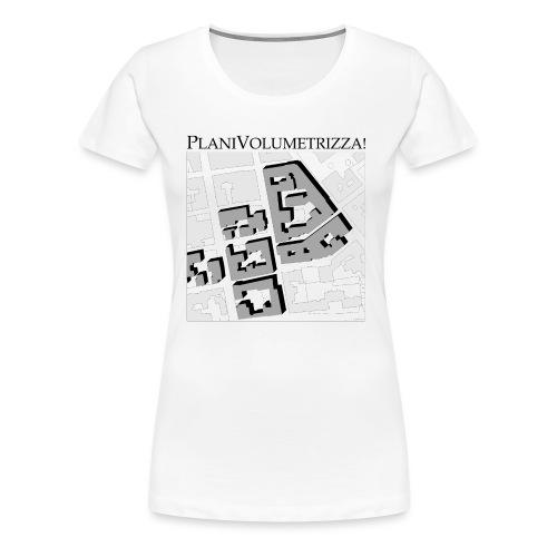 Planivolumetrizza! - Maglietta Premium da donna