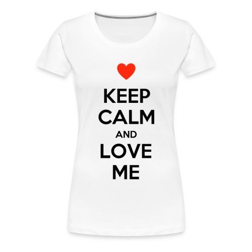 Keep calm and love me - Maglietta Premium da donna