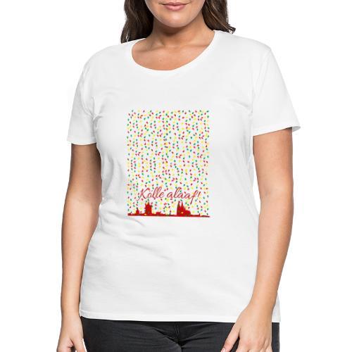 Konfettiregen, Kölle alaaf! - Frauen Premium T-Shirt