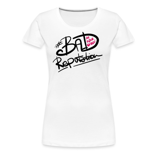Bad Reputation - W - Maglietta Premium da donna