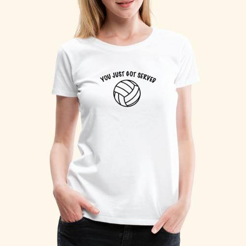 You just got served - Frauen Premium T-Shirt