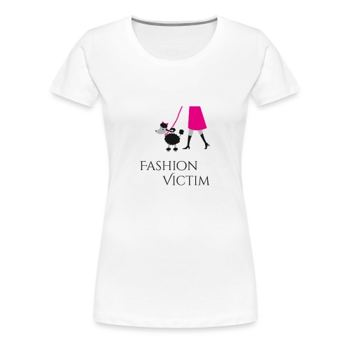 Fashion Victim - Camiseta premium mujer
