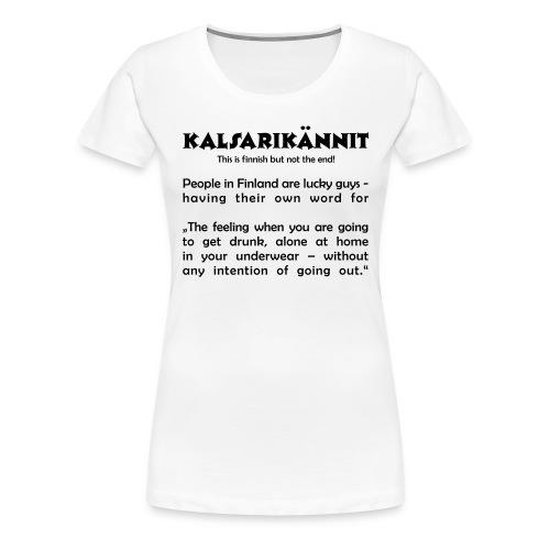 Kalsarikännit - Frauen Premium T-Shirt