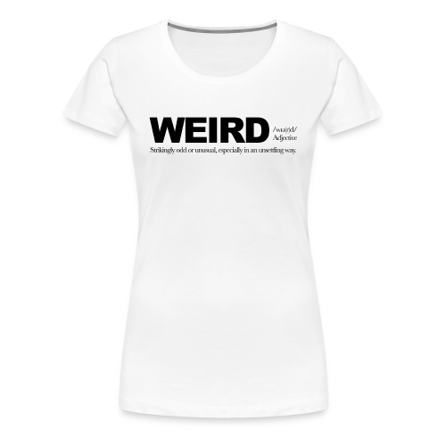 WEIRD WB - Women's Premium T-Shirt
