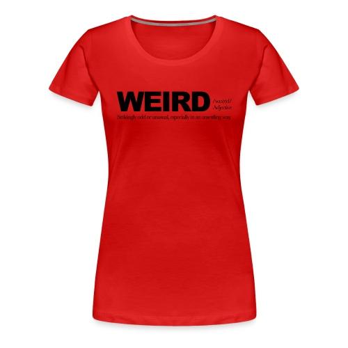 WEIRD WB - Women's Premium T-Shirt