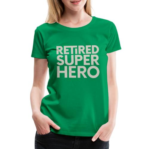 retired superhero - Women's Premium T-Shirt