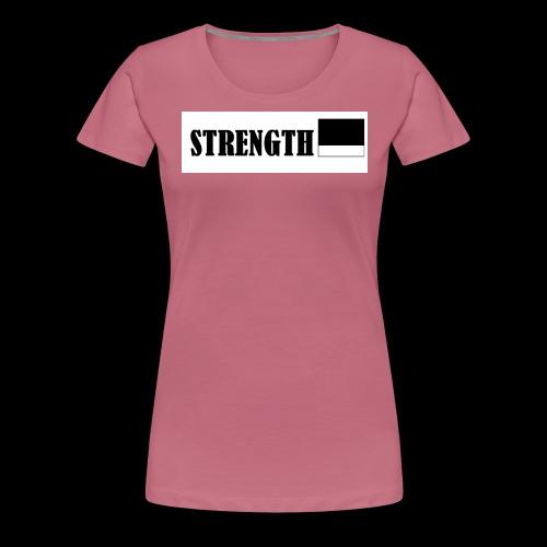 STRENGTH - Naisten premium t-paita