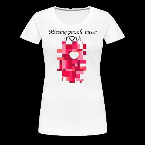 Missing puzzle piece: You - Frauen Premium T-Shirt