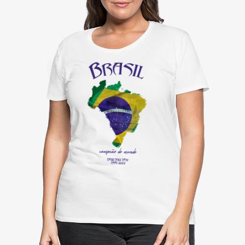 Brasil Campeão do mundo - Frauen Premium T-Shirt