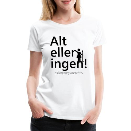 Alt eller ingen - Premium-T-shirt dam