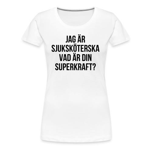 Sjuksköterska med superkrafter - Premium-T-shirt dam