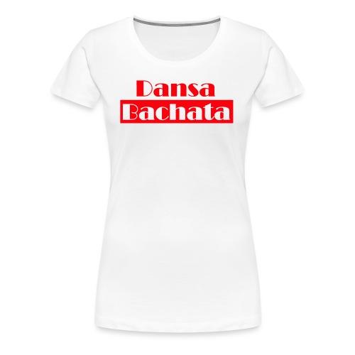 dansa bachata 2 - Premium-T-shirt dam