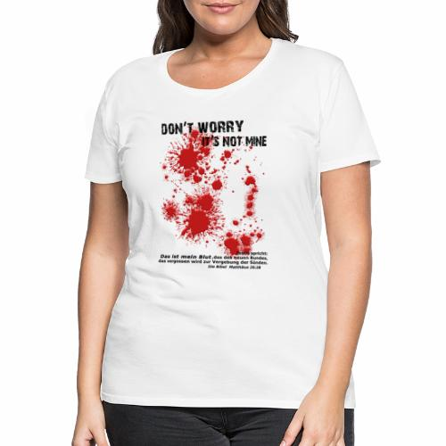 don´t worry - Frauen Premium T-Shirt