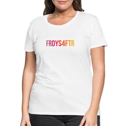 FRDYS4FTR - Fridays For Future - Cooles Statement - Frauen Premium T-Shirt