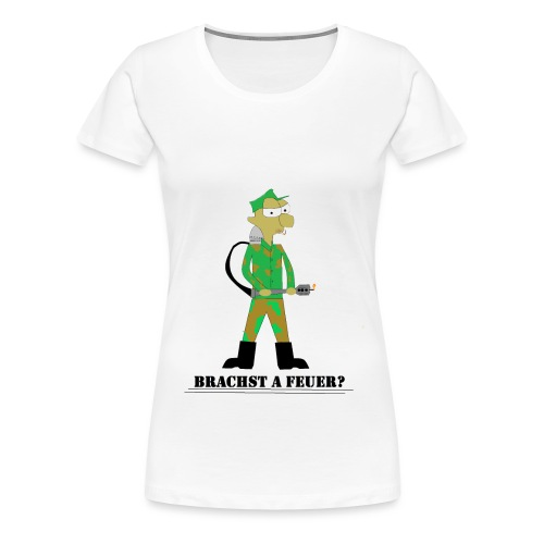 Brauchst A Feuer? - Frauen Premium T-Shirt