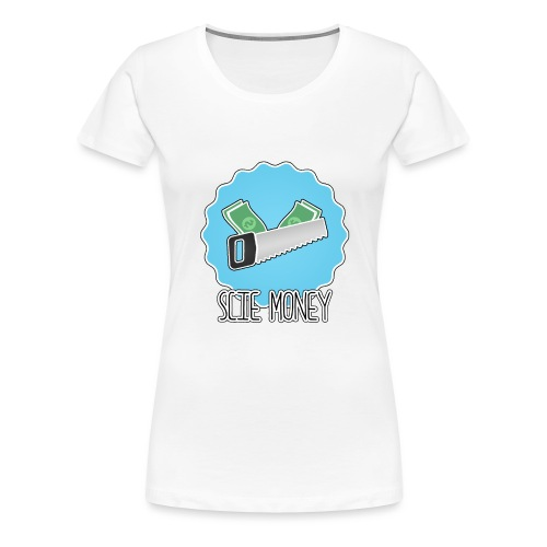 Scie Money - T-shirt Premium Femme