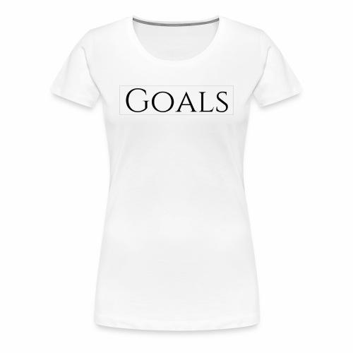 Goals - Frauen Premium T-Shirt