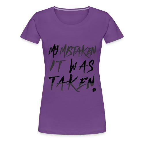 mymistakenitwastaken png - Women's Premium T-Shirt