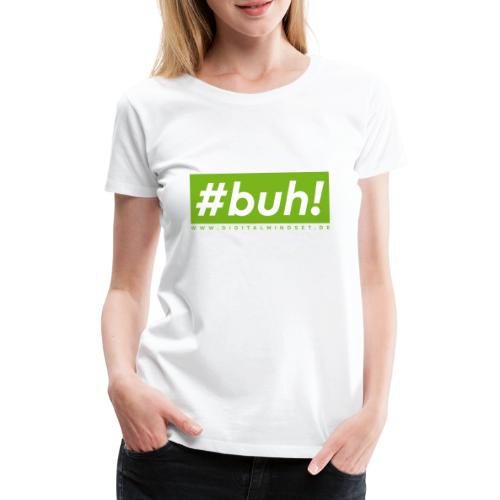 #buh! - Frauen Premium T-Shirt